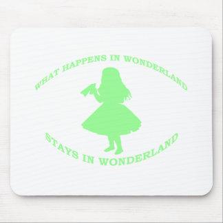 What Happens In Wonderland Stays In Wonderland Mouse Pad