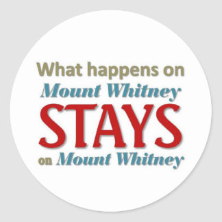 What happens on Mount Whitney Classic Round Sticker