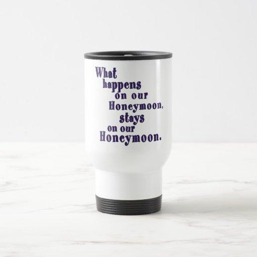 What Happens on our Honeymoon Mug