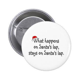 What Happens On Santas Lap Stays On Santas Lap 2 2 Inch Round Button