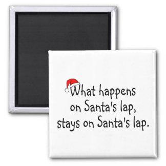 What Happens On Santas Lap Stays On Santas Lap 2 2 Inch Square Magnet