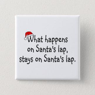 What Happens On Santas Lap Stays On Santas Lap 2 Button