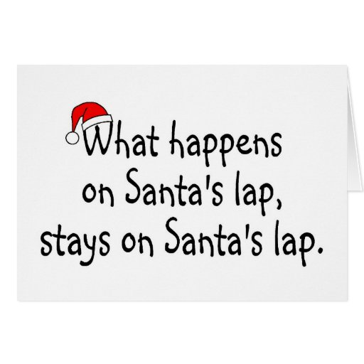 What Happens On Santas Lap Stays On Santas Lap 2 Greeting Cards