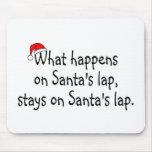 What Happens On Santas Lap Stays On Santas Lap 2 Mouse Pad