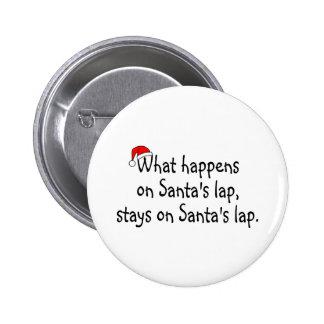 What Happens On Santas Lap Stays On Santas Lap 2 Pinback Button
