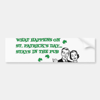 What Happens on St. Patrick's Day Car Bumper Sticker