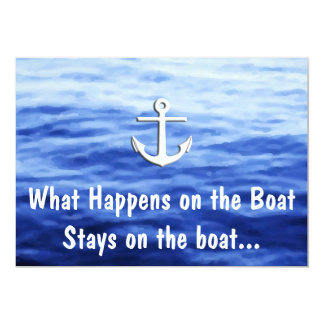What Happens on the boat - Funny boating 5x7 Paper Invitation Card
