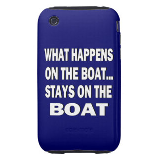 What happens on the boat... - Funny Boating iPhone 3 Tough Case