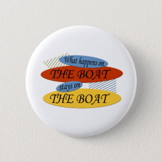 What Happens On The Boat Pinback Button