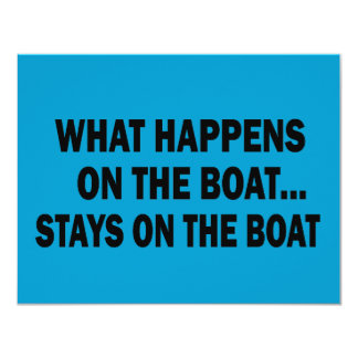 WHAT HAPPENS ON THE BOAT... STAYS ON THE BOAT 4.25X5.5 PAPER INVITATION CARD