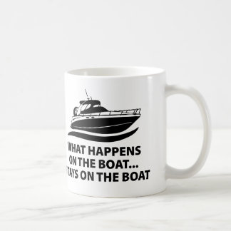 What Happens On The Boat ... Stays On The Boat Coffee Mug