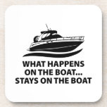 What Happens On The Boat ... Stays On The Boat Beverage Coaster