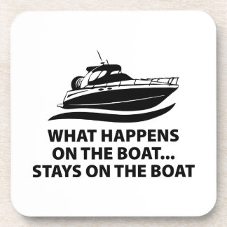 What Happens On The Boat ... Stays On The Boat Drink Coaster
