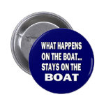 What happens on the boat stays on the boat - funny 2 inch round button