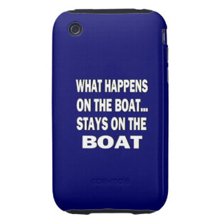 What happens on the boat stays on the boat - funny iPhone 3 tough cover