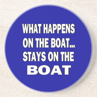 What happens on the boat stays on the boat - funny drink coaster