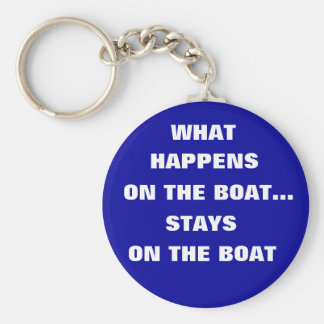 What happens on the boat stays on the boat - funny keychain