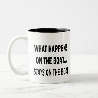 What happens on the boat stays on the boat - funny mug