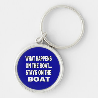 What happens on the boat stays on the boat - funny Silver-Colored round keychain