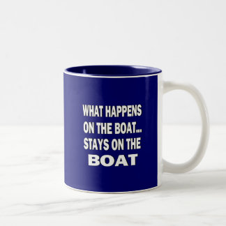 What happens on the boat stays on the boat - funny Two-Tone coffee mug