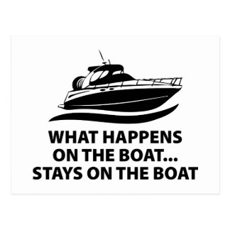 What Happens On The Boat ... Stays On The Boat Postcard
