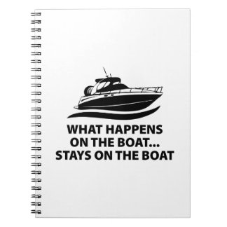 What Happens On The Boat ... Stays On The Boat Spiral Notebook