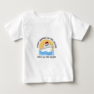 WHAT HAPPENS ON THE CRUISE INFANT T-SHIRT