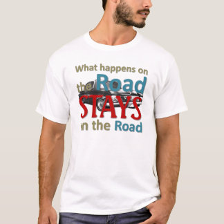 What happens on the Road T-Shirt