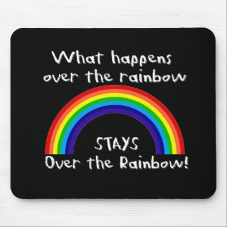What Happens Over The Rainbow... Mouse Pad