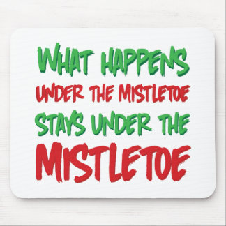 What Happens Under the Mistletoe Stays Under Mouse Pad