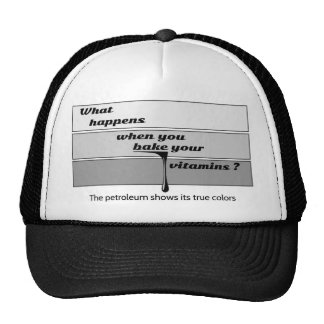 What happens when you bake your vitamins? trucker hat
