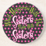 what happens with the sisters stays with sisters drink coaster