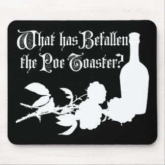 What Has Befallen The Poe Toaster Mouse Pad