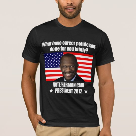 What Have Career Politicians Done For You Lately? T-Shirt