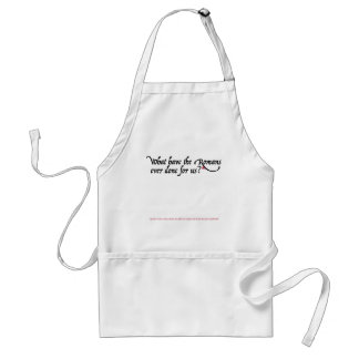 What have the Romans ever done for us Adult Apron