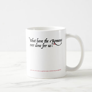 What have the Romans ever done for us Coffee Mug