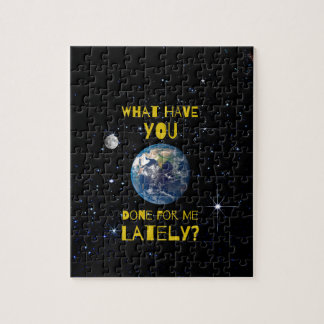 What Have You Done For Earth Lately Jigsaw Puzzle