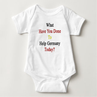 What Have You Done To Help Germany Today? Tshirts