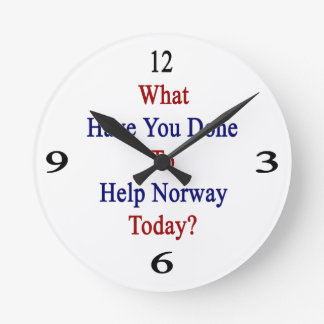 What Have You Done To Help Norway Today? Round Wallclock