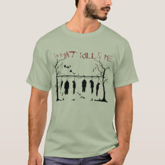 what heals me kills me T-Shirt