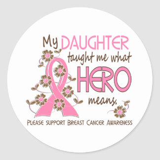 What Hero Means Breast Cancer Daughter Classic Round Sticker