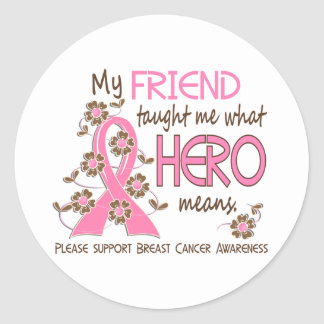 What Hero Means Breast Cancer Friend Classic Round Sticker
