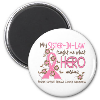 What Hero Means Breast Cancer Sister-In-Law Refrigerator Magnets