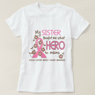 What Hero Means Breast Cancer Sister T-Shirt