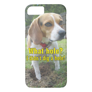 What hole? I didn't dig a hole! Beagle iPhone 8/7 Case
