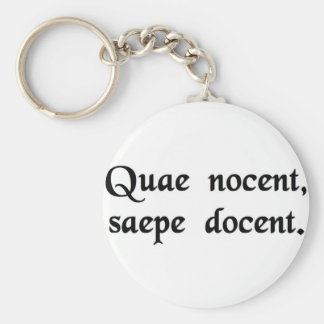 What hurts, often instructs. key chain