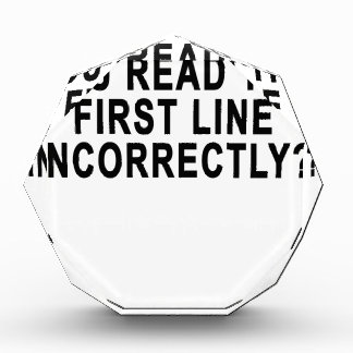 WHAT I IF TOLD YOU READ THE FIRST LINE INCORRECTLY ACRYLIC AWARD