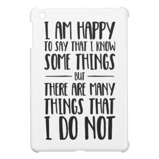 What I Know - Inspirational Quote Case For The iPad Mini