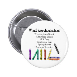 What I love about school! 2 Inch Round Button