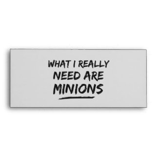 What I Really Need Are Minions Envelopes